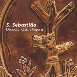 [:pt]S. Sebastião, Devoção Régia e Popular[:en]S. Sebastian, Royal and Popular Devotion[:] @ Sala da Capela | Barcelos | Distrito de Braga | Portugal