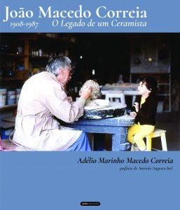 Lançamento do livro João Macedo Correia: O legado de um Ceramista @ Rua Cónego Joaquim Gaiolas