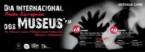 [:pt]Dia Internacional dos Museus 2019[:en]Internation Day European Nigth of Museums'19[:] @ Rua Cónego Joaquim Gaiolas