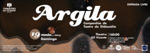 Argila - Companhia de Teatro Didascália @ Teatro Gil Vicente| Museu de Olaria