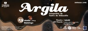 [:pt]Argila - Companhia de Teatro Didascália[:en]Argila|Disdascália Theater Company[:] @ Teatro Gil Vicente| Museu de Olaria