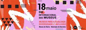 [:pt]Dia Internacional dos Museus 2020[:] @ Rua Cónego Joaquim Gaiolas