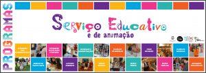 [:pt]Programas Serviço Educativo e de Animação[:] @ Rua Cónego Joaquim Gaiolas
